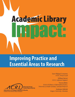 Cover: Academic Library Impact: Improving Practice and Essential Areas to Research