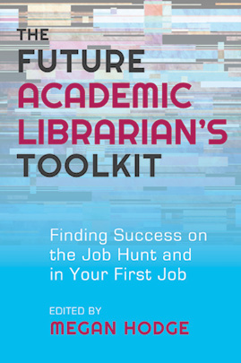 Book cover: The Future Academic Librarian's Toolkit