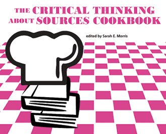 Book cover: The Critical Thinking about Sources Cookbook