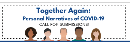 Together Again: Personal Narratives of COVID-19 Call for Submissions