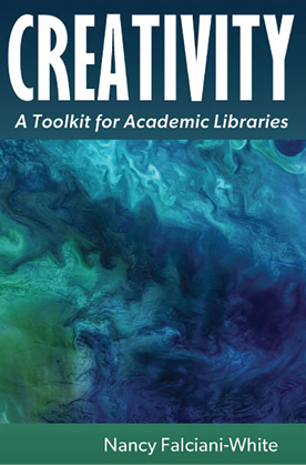 Book cover of Creativity: A Toolkit for Academic Libraries